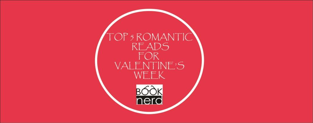 Top 5 Romantic Reads  for Valentine's Week