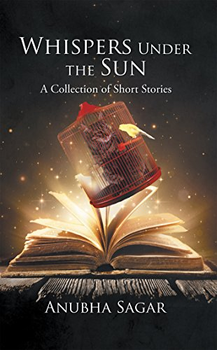 Whispers Under the Sun: A Collection of Short Stories