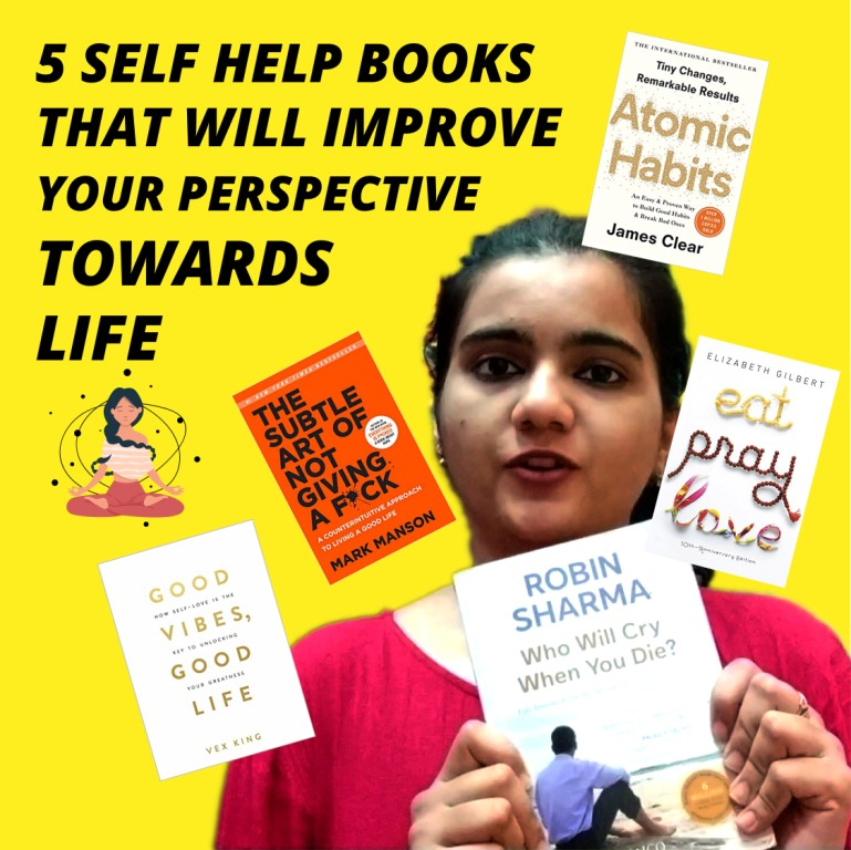 5 Self Help Books that will improve your perspective towards life!