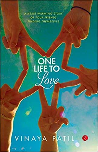 One Life to Love by Vinaya Patil