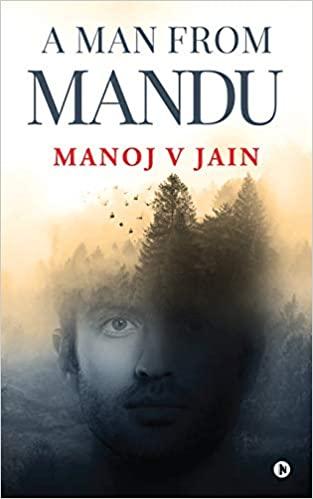A MAN FROM MANDU by Manoj V Jain