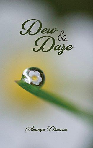 Dew and Daze by Ananya Dhawan