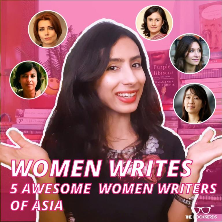 Woman Writes   5 Awesome Women Writers of Asia