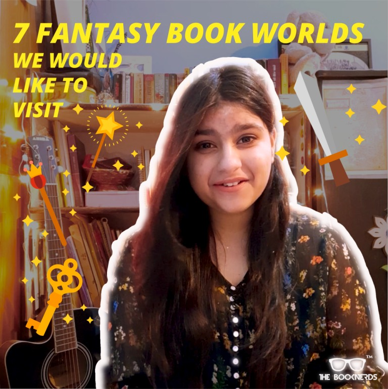 7 Fantasy Book Worlds we would love to visit